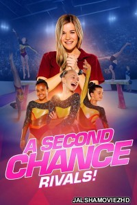 A Second Chance Rivals (2019) Hindi Dubbed